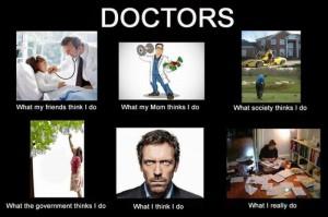 e127a3f90385525d8f638a9306077de9-what-people-think-i-do-doctors